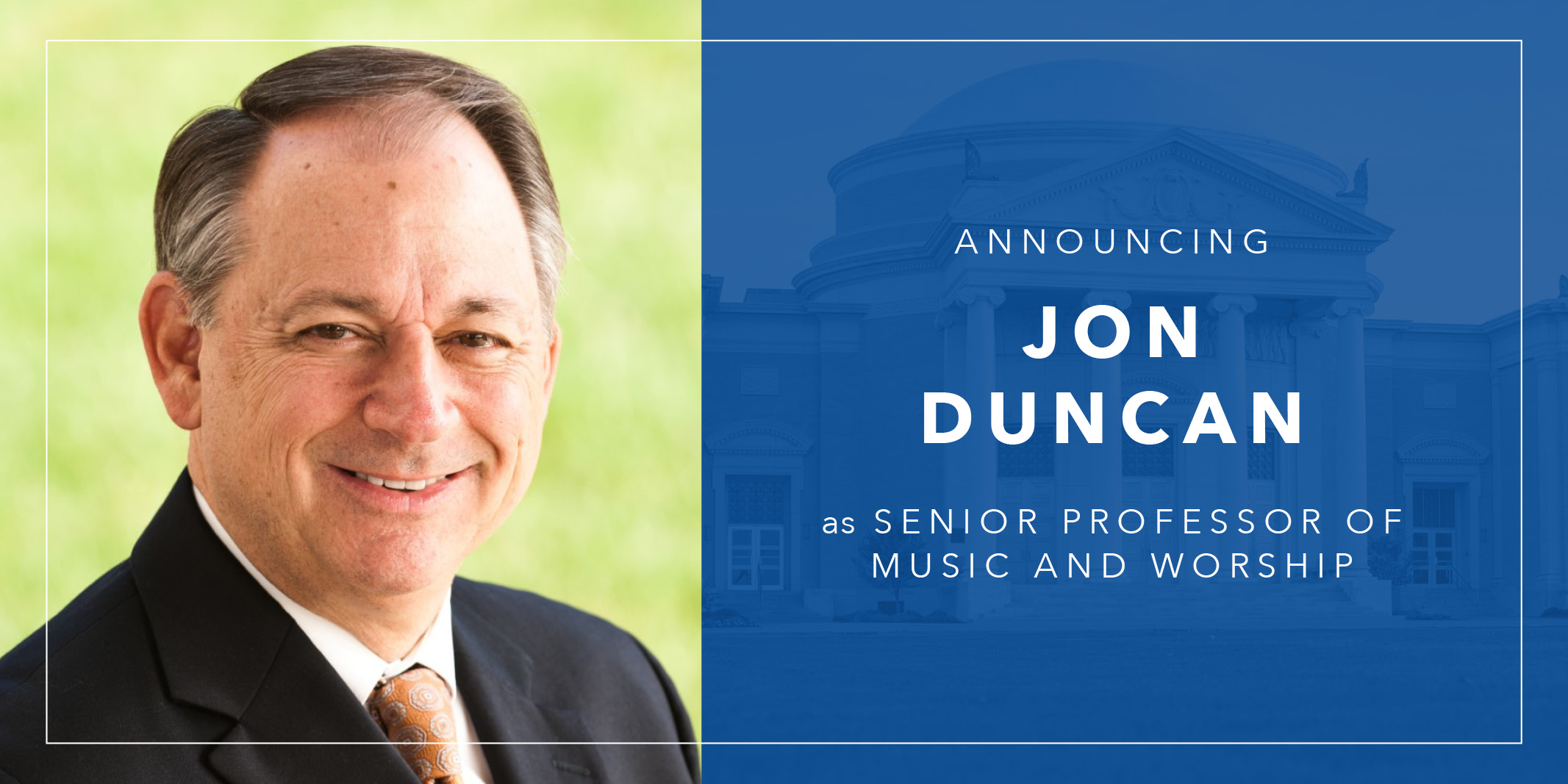 Longtime music ministry leader Jon Duncan joins Southwestern Seminary faculty
