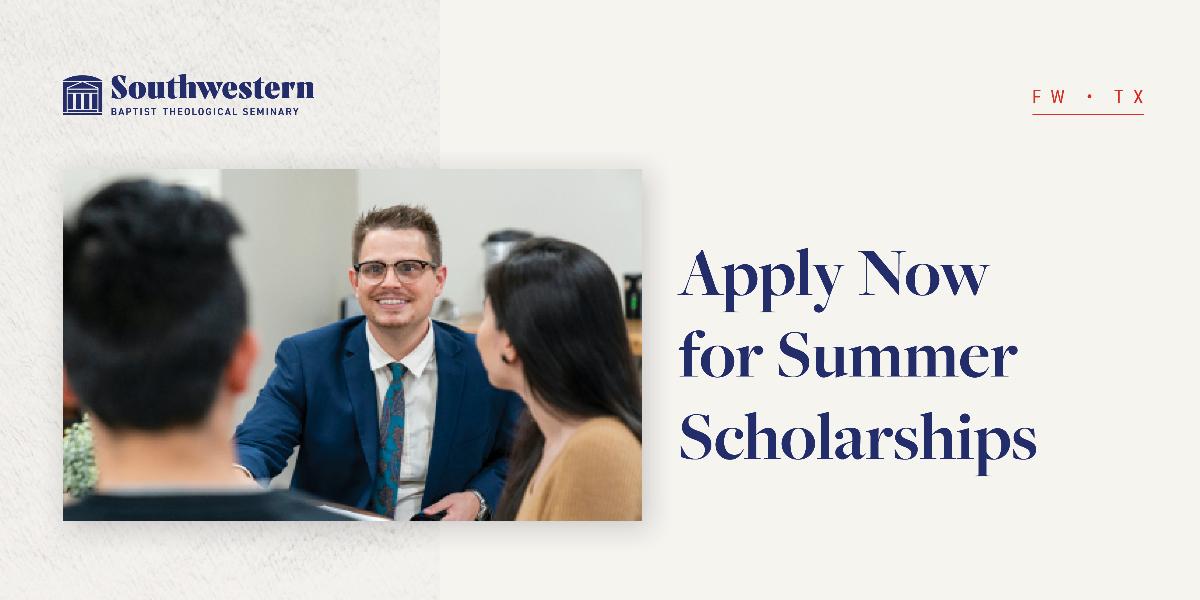 Summer Scholarship Application, Ministry Now, Spring 2021 Graduation